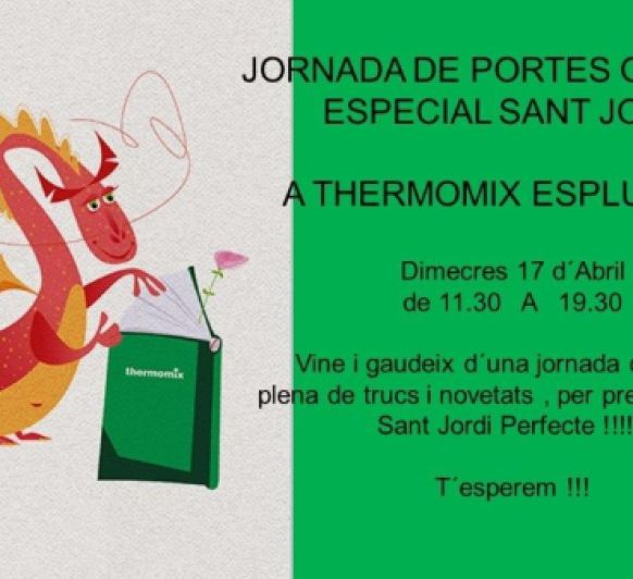 JORNADA PUERTAS ABIERTAS ESPECIAL ST. JORDI EN Thermomix® ESPLUGUES