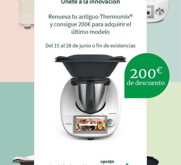 ÚLTIMOS DÍAS PLAN RENOVE Thermomix® . DESCUENTO DE 200 EUROS!!
